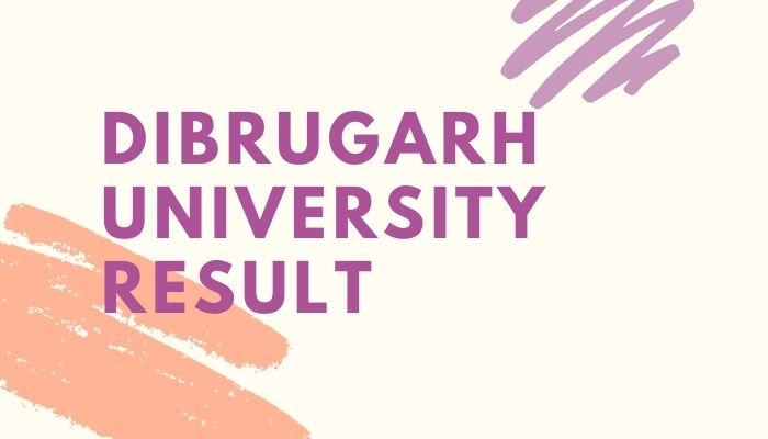 Dibrugarh University Result 2020 BA BSc BCom BEd TDC 2nd 4th 6th Sem Results Marksheet